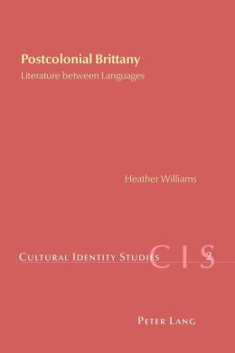 Postcolonial Brittany: Literature Between Languages