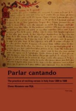 Parlar Cantando: The Practice of Reciting Verses in Italy from 1300 to 1600