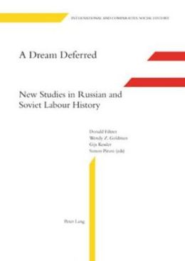 A Dream Deferred: New Studies in Russian and Soviet Labour History
