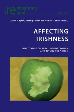 Affecting Irishness: Negotiating Cultural Identity Within and Beyond the Nation