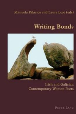 Writing Bonds: Irish and Galician Contemporary Women Poets