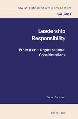 Leadership Responsibility: Ethical and Organizational Considerations