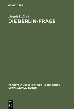 Berlin-Frage, 1949-1955: Verhandlungsgrundlagen und Eindaemmungspolitik