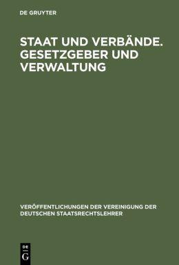 Staat Und Verbande. Gesetzgeber Und Verwaltung