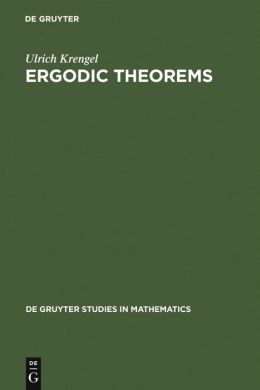 Ergodic Theorems: With a Supplement on Harris Processes Written by A. Brunel