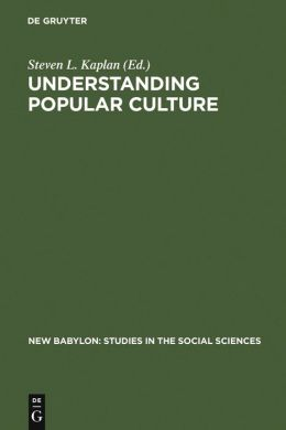 Understanding Popular Culture: Europe from the Middle Ages to the 19th Century