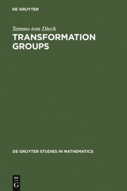 Transformation Groups: De Gruyter Studies in Mathematics