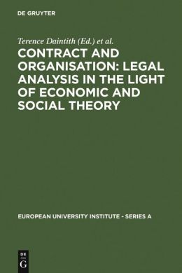 Contract and Organisation: Legal Analysis in the Light of Economic and Social Theory