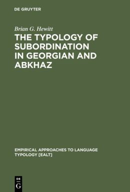 The Typology of Subordination in Georgian and Abkhaz