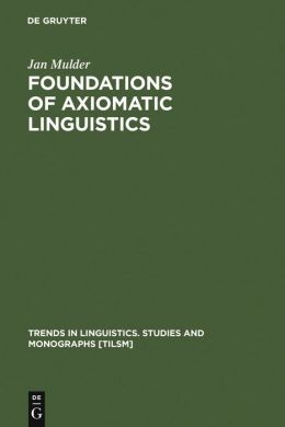 Foundations of Axiomatic Linguistics