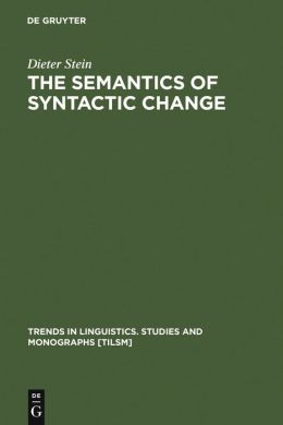 Semantics of Syntactic Change: Aspects of the Evolution of Do in English