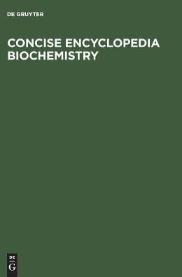 Concise Encyclopedia Biochemistry
