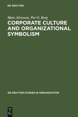 Corporate Culture and Organizational Symbolism: An Overview