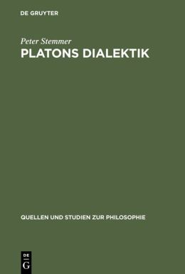 Platons Dialektik: Die Fruhen and Mittleren Dialoge