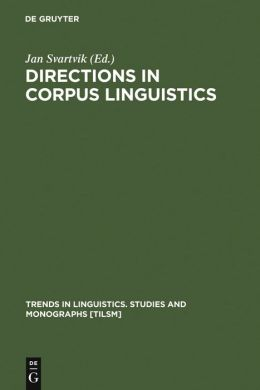 Directions in Corpus Linguistics: Proceedings of Nobel Symposium 82, Stokholm, 4-8 August 1991