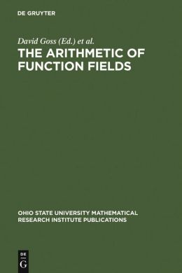 Arithmetic of Function Fields: Proceedings of the Workshop at the Ohio State University, June 17-26, 1991