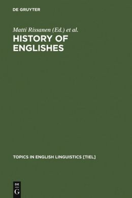 History of Englishes: New Methods and Interpretations in Historical Linguistics