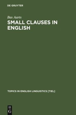 Small Clauses in English: The Nonverbal Types