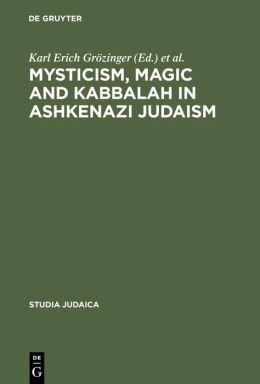 Mysticism, Magic, and Kabbalah in Ashkenazi Judaism