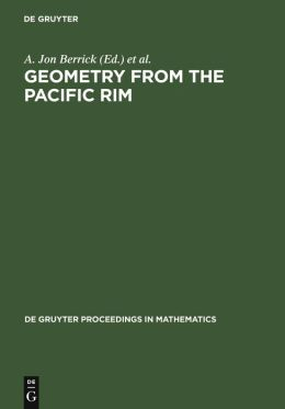 Geometry from the Pacific Rim: Proceedings of the Pacific Rim Geometry Conference Held at National University of Singapore, Republic of Singapore, December 12-17, 1994