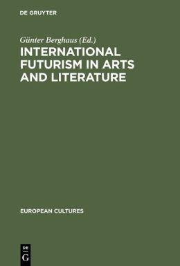 International Futurism in Arts and Literature