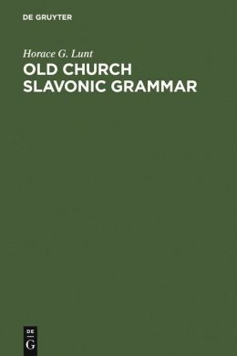 Old Church Slavonic Grammar