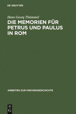 Die Memorien fuer Petrus und Paulus in Rom: Die Archaeologischen Denkmaeler und die Literarische Tradition