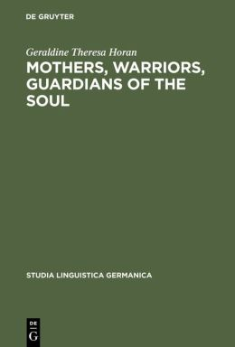 Mothers, Warriors, Guardians of the Soul