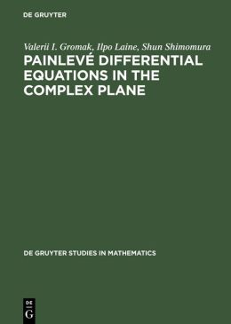 Painleve Differential Equations in the Complex Plane