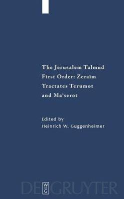 Jerusalem Talmud First Order: Zeraim. Tractaes Terumot and Ma'serot