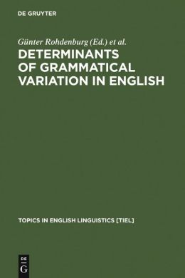 Determinants of Grammatical Variation in English