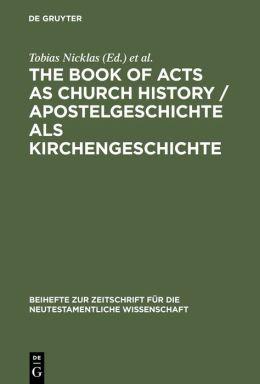 Apostelgeschichte als Kirchengeschichte: Text, Texttradition und antike Auslegungen