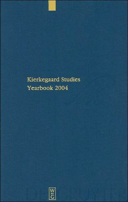 Kierkegaard Studies Yearbook 2004