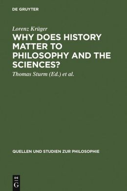Essays on Philosophy, the Sciences, and Their History