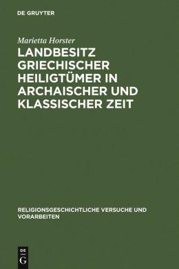 Landbesitz Griechischer Heiligtümer in Archaischer und Klassischer Zeit