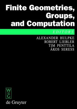 Finite Geometries, Groups, and Computation: Proceedings of the Conference