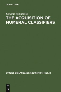 Acquisition of Numeral Classifiers: The Case of Japanese Children