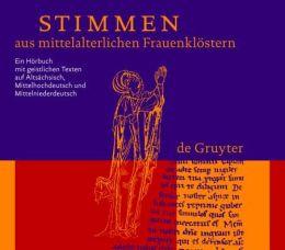 Stimmen Aus Mittelalterlichen Frauenklostern: Ein Horbuch Mit Geistlichen Texten Auf Altsachsisch Mittelhochdeutsch Und Mittelniederdeutsch
