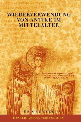 Wiederverwendung von Antike Im Mittelalter: Die Sicht des Archäologen und die Sicht des Historikers