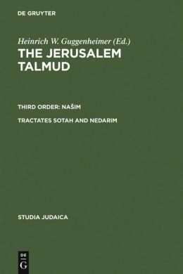 Jerusalem Talmud: Nasim Tractates Sotah and Nedarim (Studia Judaica Series)