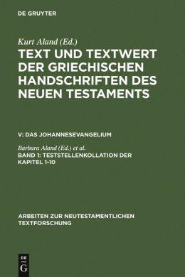 Text und Textwert der Griechischen Handschriften des Neuen Testaments: Band 1. 1: Handschriftenliste und Vergleichende Beschreibung