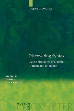 Discovering Syntax: Clause Structures of English, German and Romance