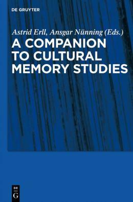 Cultural Memory Studies: An International and Interdisciplinary Handbook