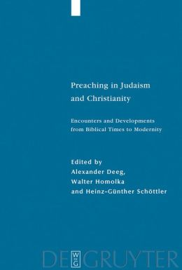 Preaching in Judaism and Christianity : Encounters and Developments from Biblical Times to Modernity