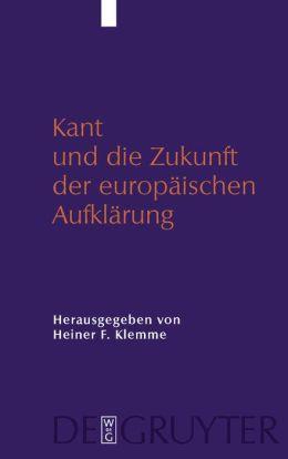Kant und die Zukunft der europ?ischen Aufkl?rung Heiner F. Klemme