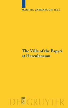 Villa of the Papyri at Herculaneum: Archaeology, Reception, and Digital Reconstruction
