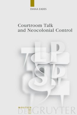 Courtroom Talk and Neocolonial Control