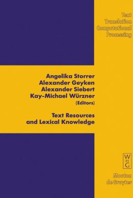 Text Resources and Lexical Knowledge : Selected Papers from the 9th Conference on Natyral Language Processing, Konvens 2008