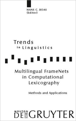 Multilingual FrameNets in Computational Lexicography: Methods and Applications