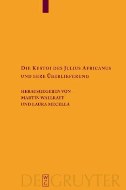Cesti of Julius Africanus and Its Transmission